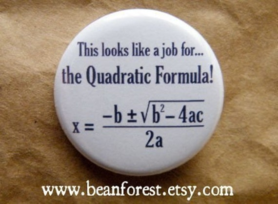 this looks like a job for the quadratic formula - pinback button badge