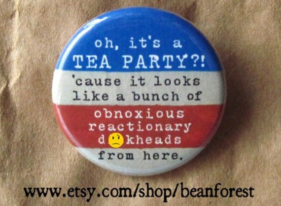 "oh, it's a TEA PARTY - campaign bernie sanders pin button liberal vote for bernie hillary clinton 1.25"" badge - refrigerator magnet mature"