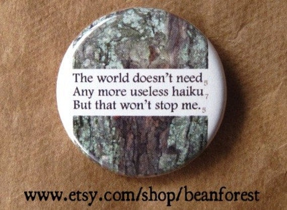 "useless haiku - funny poem pins poem art poetry button poetry magnet 1.25"" badge refrigerator magnet poetry jewelry poet gift sumi-e sonnet"