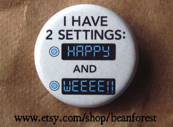 two settings - happy button funny badge magnet weee!!!