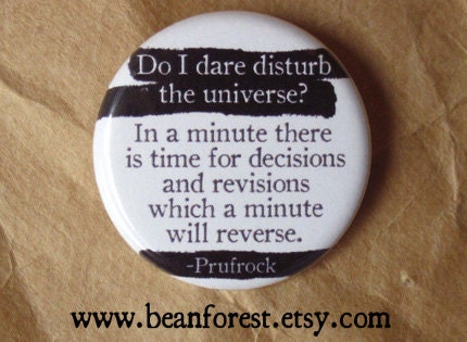 "daring to disturb the universe essay ""do i dare disturb/ the universe"" : writing long or 140 lines and teaches us what it means to ""disturb the universe several poems and essays."