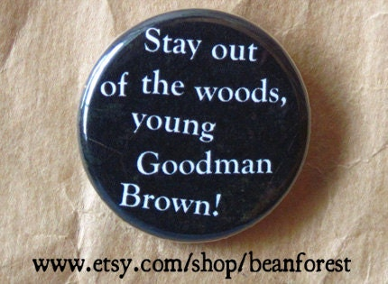 a review of nathaniel hawthornes young goodman brown Nathaniel hawthorne's story young goodman brown powerfully depicts the experience of what could be called disillusionment -- but that's putting it too mildly.