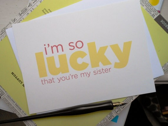 I'm So Lucky That You're My Sister Card - Custom Colors
