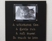 Rustic Hand Painted Picture Frame with Quote - Cat Love - a Whiskered Face... a soft meow... -- Ready to ship