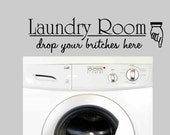 wall quote sticker decal Laundry Room drop your britches here