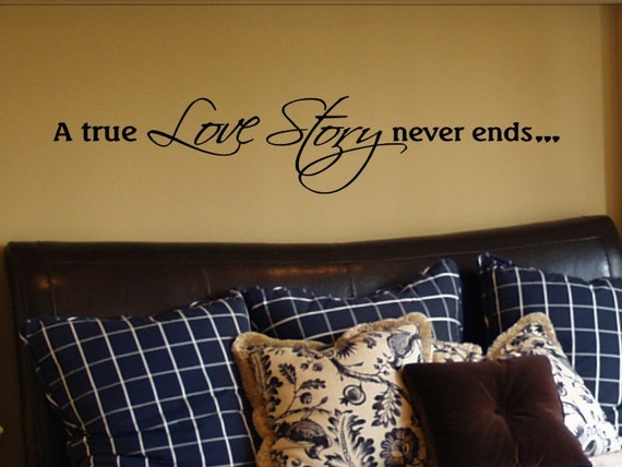 Items Similar To Wall Sticker Decal Love Quote A True Love Story Never Ends Master Bedroom Wall