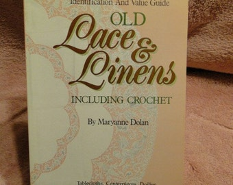 Old Lace and Linens by Maryanne Dolan