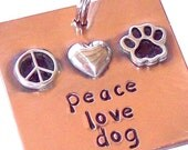 Custom Pet Tag - PEACE. LOVE. DOG. The Three Best Things in Life - Handmade Pet Id Tag, Tags for Dogs