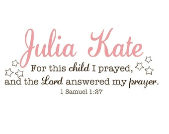 TWO COLOR - Customized For This Child I Prayed - 1 Samuel 1:27 Vinyl Wall Decal (B-001)