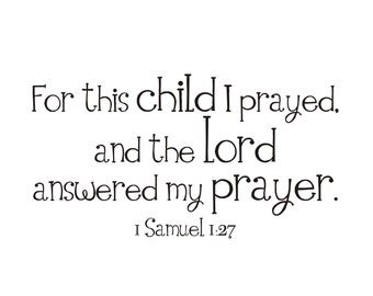 12.5 inch x 23 inch For This Child I Prayed - 1 Samuel 1:27  Vinyl Wall Decal (b-001)