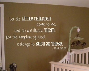 Let the Little Children Come to Me - Mark 10:14 Vinyl Wall Decal (B-030)