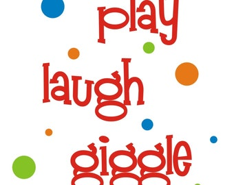 LARGE Play Laugh Giggle Vinyl Wall Decal (K-031)