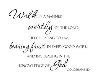 Walk Worthy - Colossians 1:10 Vinyl Wall Decal (B-028)