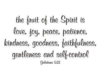 Fruit of the Spirit - Galatians 5:22 Vinyl Wall Decal (B-008c)