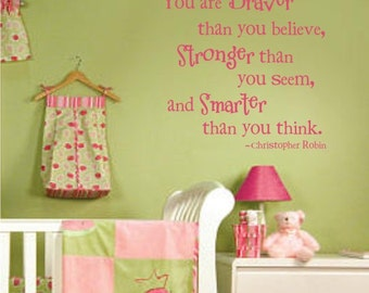 You Art Braver, Stronger, Smarter Vinyl Wall Decal (K-062)
