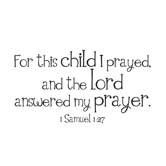 12.5 inch x 23 inch For This Child I Prayed Vinyl Wall Decal (b-001)