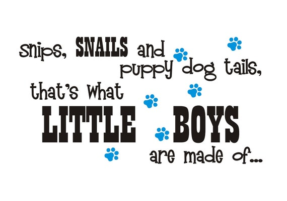 Snips, snails and puppy dog tails Vinyl Wall Decal (k-033)