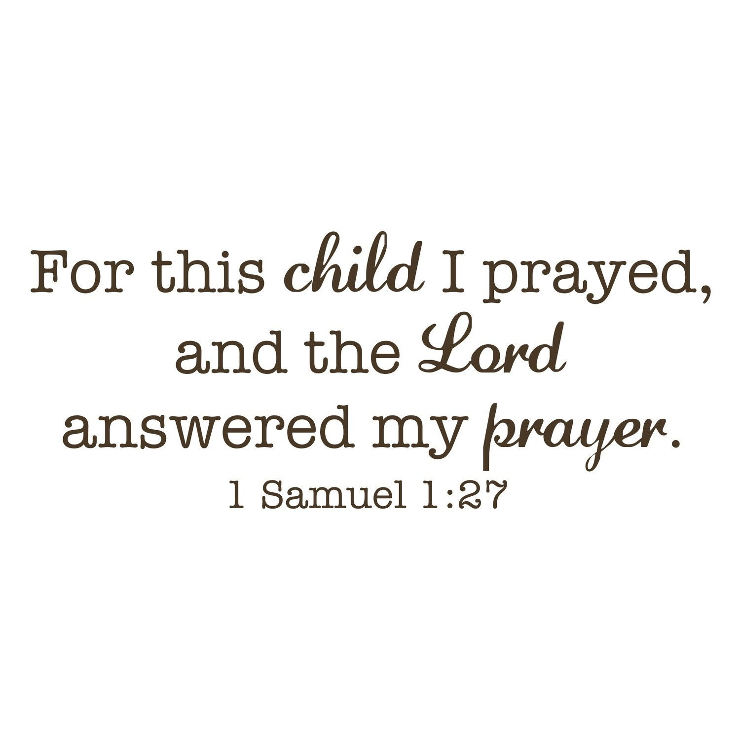 For This Child I Prayed 1 Samuel 1 27 Vinyl Wall Decal