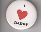I Love Daddy, Pinback Button 2 1/4 Inch