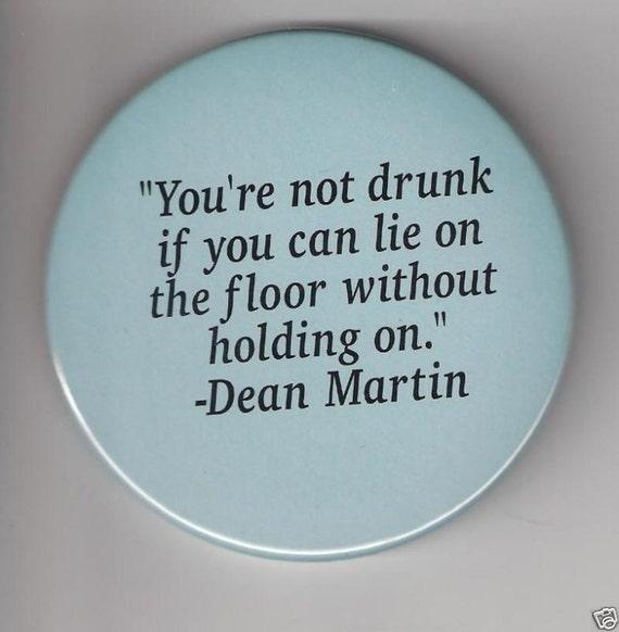 You're Not Drunk, Dean Martin, Pinback Button 2 1/4 Inch