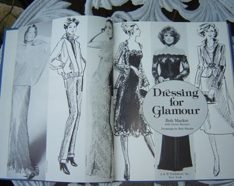 Bob Mackie, Dressing For Glamour Hardcover Book. 1979