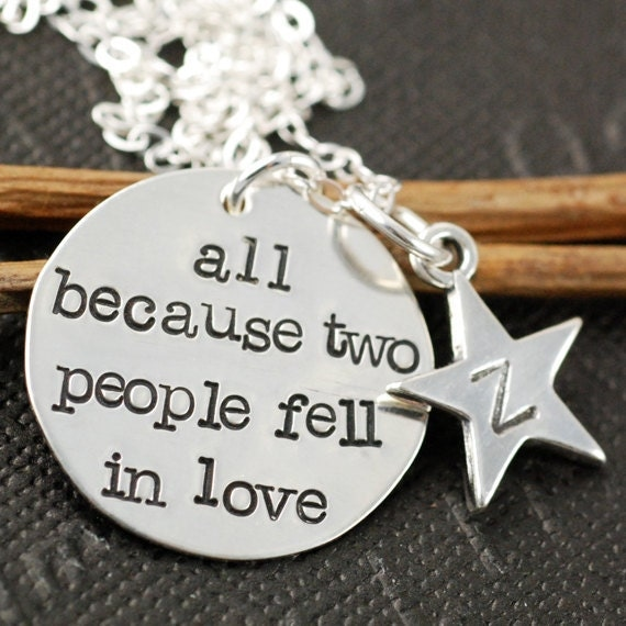Hand Stamped Jewelry - Keepsake - Personalized Jewelry - All Because Two People Fell In Love - Sterling Silver Hand Stamped Necklace