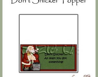 Don't Snicker Topper - Digital Printable  - Good Craft Show Seller - Immediate Download