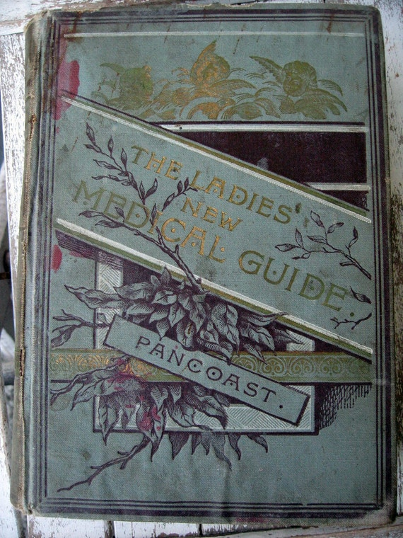 Antique medical book with illustrations, The Ladies New Medical Guide