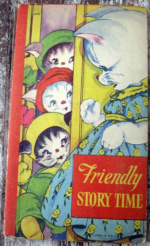 Vintage children's book, 3 kittens, 3 bears, 3 pigs, Friendly Story Time, wonderful illustrations