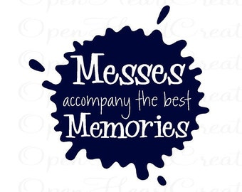 Laundry Room Wall Decal - Art Room Vinyl Wall Decal Messes and Memories 22h x 22w QT0115