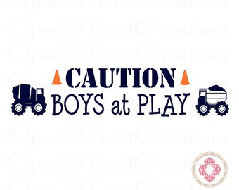 Boy Wall Decals - Play Room Saying - Caution Boys at Play with Construction Truct Accents 8H x 36W BA0275