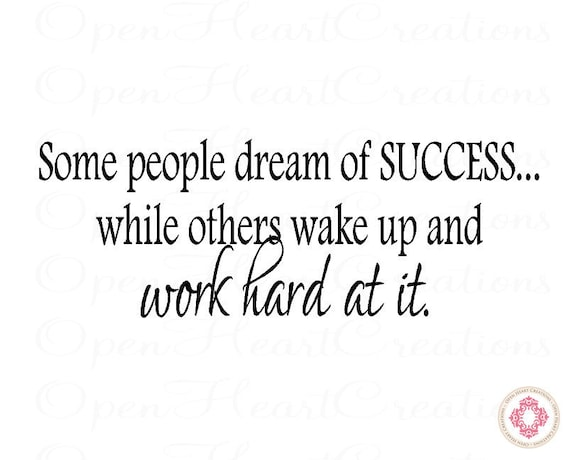 Wall Quote - Some People Dream of Success while others wake up and work hard at it - Office Classroom Motivational Quote 10H x 28W QT0208