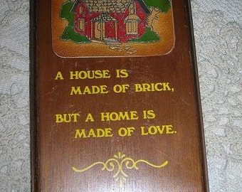 Vintage Wooden Plaque--A House is Made of Brick, But a Home is Made of Love-- 1976, Wallace Berrie and Co.