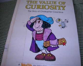 The Value of Curiosity Story of Christopher Columbus first edition HC 1977, Children Book