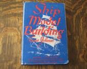 Vintage Nautical Book Model Ship Buiding