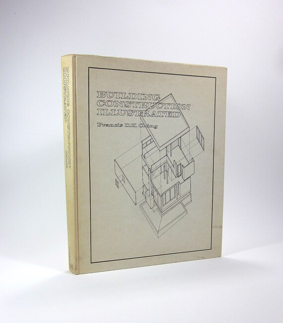 Building Construction Illustrated by Francis D.K. Ching 1975 Hardcover First Edition