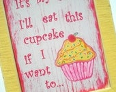 "Cupcake print...""It's my butt I'll eat this cupcake if I want to""...Capcake wall art print"