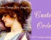 RESERVED for S/ Custom Order/ R Rose - SA
