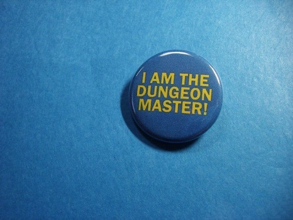DUNGEON MASTER Pinback Button (or Magnet)