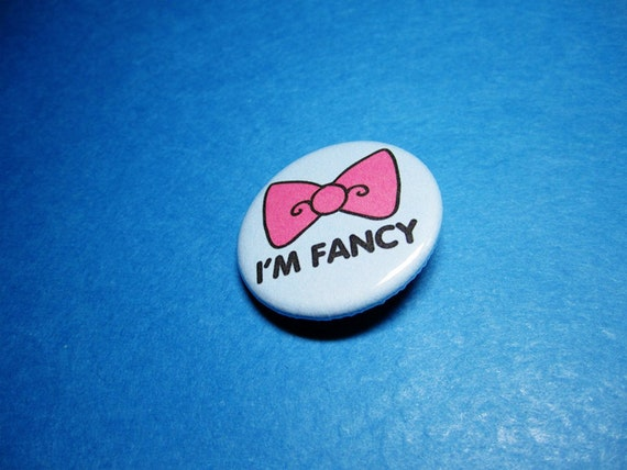 I'm Fancy with a Bowtie Pinback Button (or Magnet)