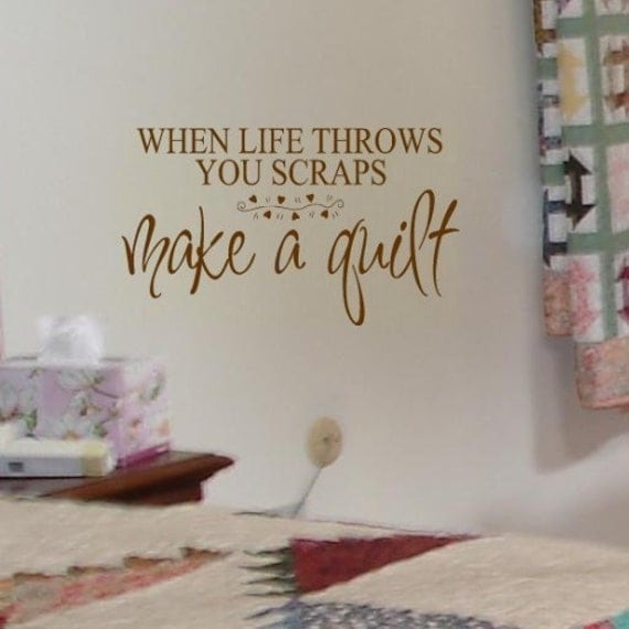 Make a quilt craft saying vinyl wall decal lettering for Vinyl sayings for crafts
