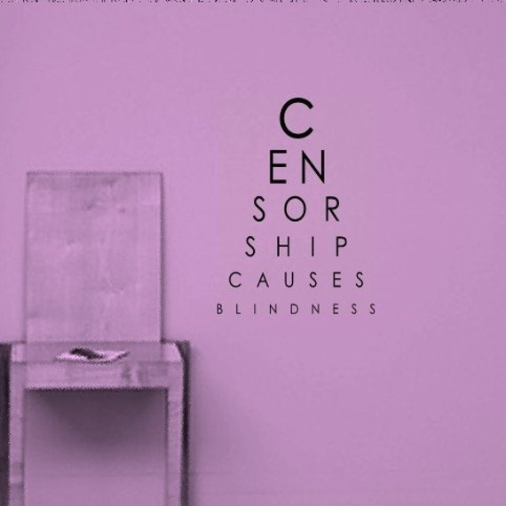 Censorship Causes Blindness - Eye Examination Chart - vinyl wall decal graphic art lettering sticker