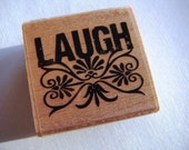LAST ONE Laugh Rubber Stamp