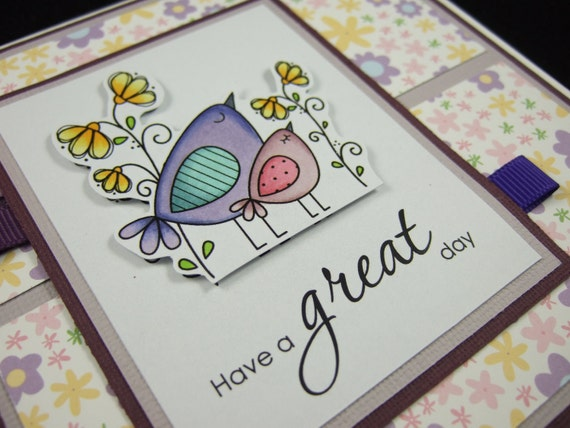 Have a GREAT day BiRdiEs greeting card