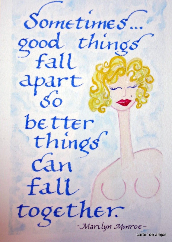 SOMETIMES GOOD THINGS Fall Apart original watercolor 4x6