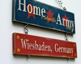 1 Duty Station - Home is Where the Military Sends Us - Hand Painted - Custom Sign