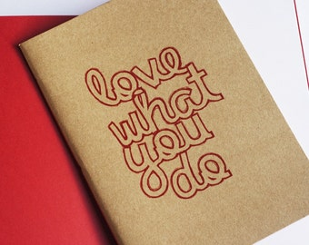 Love What You Do Notebook