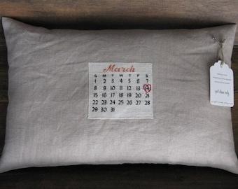 a custom calendar pillow... choose your date
