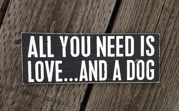 """All You Need Is Love and a Dog - Hand Painted Wood Sign -5.5""""x15"""""""