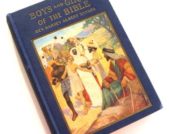 Vintage Bible Book Boys and Girls of the Bible Rev Harvey Albert Snyder Illustrated 1929